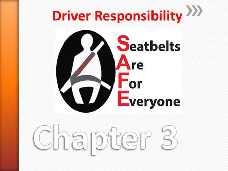Driver Responsibility. Compared with other age groups, teens have the lowest rate of seat belt use……. Why aren't teens wearing seat belts? Two-thirds.