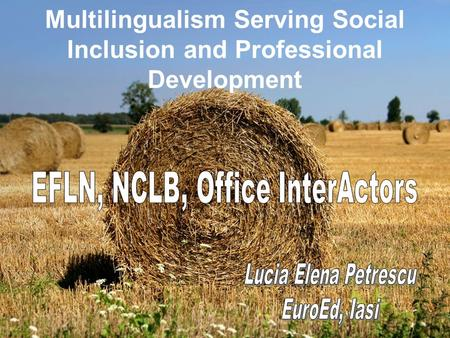 Multilingualism Serving Social Inclusion and Professional Development.
