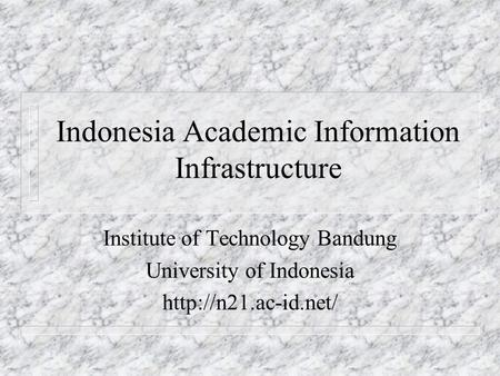 Indonesia Academic Information Infrastructure Institute of Technology Bandung University of Indonesia
