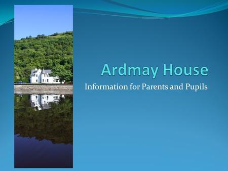 Information for Parents and Pupils
