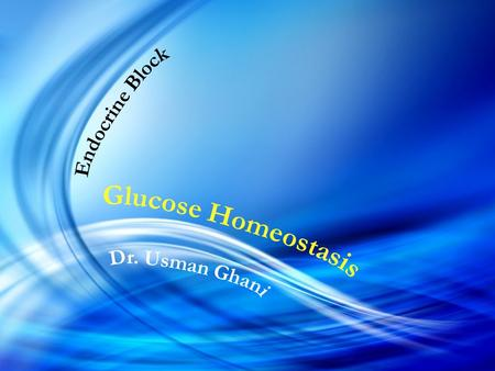 Introduction Sources of glucose Phases of glucose homeostasis Hormones in glucose homeostasis (actions, role in CHO metabolism) – Insulin – Glucagon –