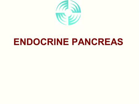 ENDOCRINE PANCREAS. Anatomy Location Pancreatic Islets (of Langerhans) –Alpha cells –Beta cells –Delta cells –F-cells.