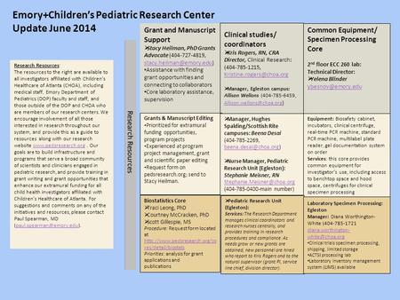Emory+Children's Pediatric Research Center Update June 2014 Clinical studies/ coordinators  Kris Rogers, RN, CRA Director, Clinical Research: (404-785-1215,
