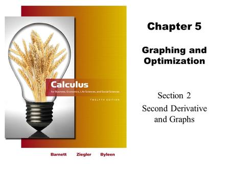 Chapter 5 Graphing and Optimization Section 2 Second Derivative and Graphs.