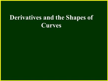 CHAPTER 2 2.4 Continuity Derivatives and the Shapes of Curves.