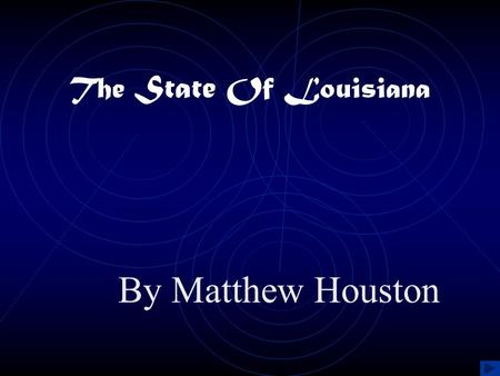 The State Of Louisiana By Matthew Houston.