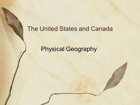 The United States and Canada Physical Geography.