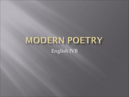 English IVB.  Events of the Times  Influence on Literature  Poets of the Time  Characteristics  Example/Discussion.