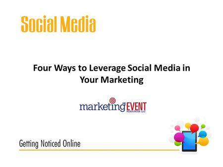 Four Ways to Leverage Social Media in Your Marketing.