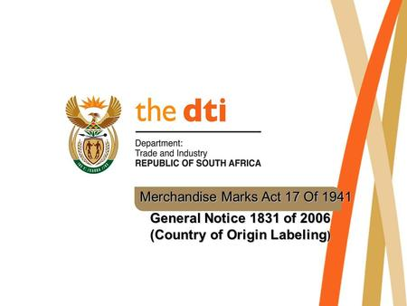 Merchandise Marks Act 17 Of 1941 General Notice 1831 of 2006 (Country of Origin Labeling )