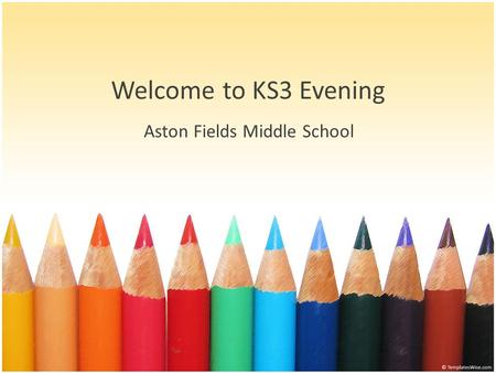 Welcome to KS3 Evening Aston Fields Middle School.