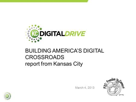 BUILDING AMERICA'S DIGITAL CROSSROADS report from Kansas City March 4, 2013.