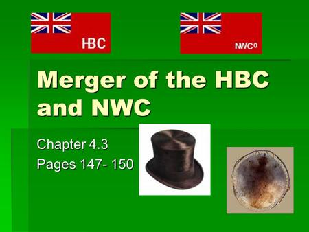 Merger of the HBC and NWC Chapter 4.3 Pages 147- 150.