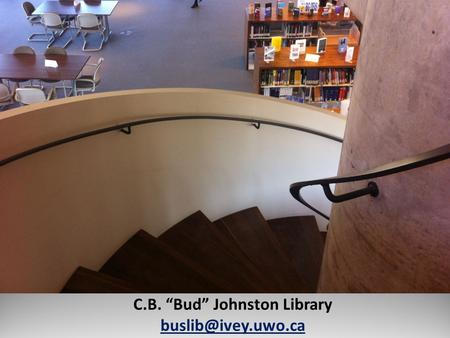"How The Johnston Library Can Help You C.B. ""Bud"" Johnston Library"