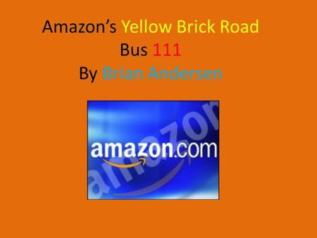 Amazon's Yellow Brick Road Bus 111 By Brian Andersen.