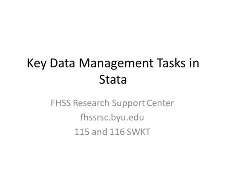 Key Data Management Tasks in Stata