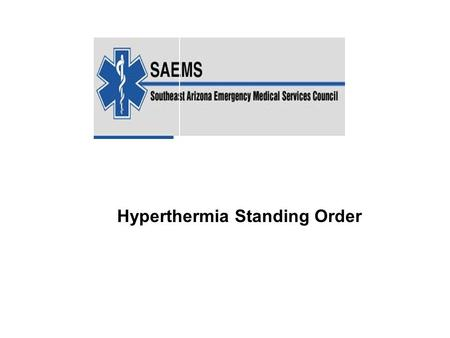 Hyperthermia Standing Order. HYPERTHERMIA (Heat Illness) State of unusually high core body temp Predisposing Factors: 1. Age of the patient: less tolerable.