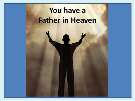 "A Call to Holiness ""Be Holy"" Vineyard Christian Fellowship You have a Father in Heaven."
