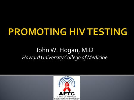 John W. Hogan, M.D Howard University College of Medicine.