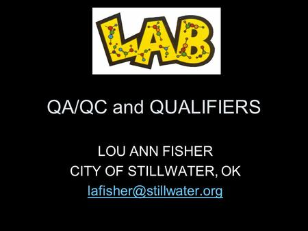 QA/QC and QUALIFIERS LOU ANN FISHER CITY OF STILLWATER, OK