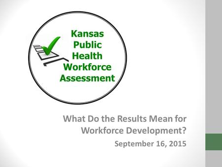 What Do the Results Mean for Workforce Development? September 16, 2015.
