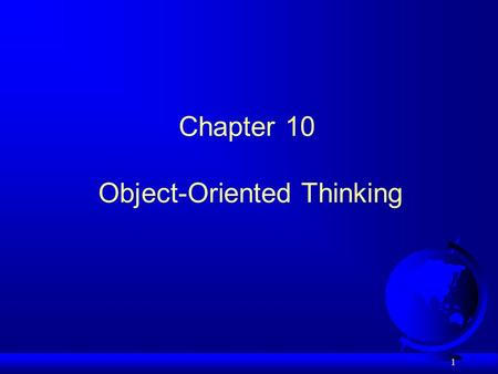 1 Chapter 10 Object-Oriented Thinking. 2 Class Abstraction and Encapsulation Class abstraction means to separate class implementation details from the.