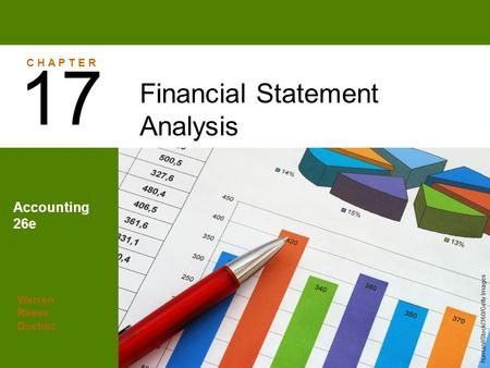 Warren Reeve Duchac Accounting 26e Financial Statement Analysis 17 C H A P T E R human/iStock/360/Getty Images.