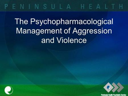 The Psychopharmacological Management of Aggression and Violence.