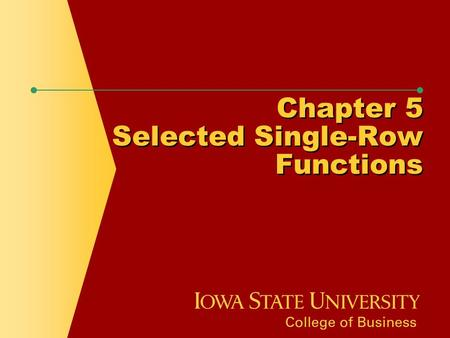 Chapter 5 Selected Single-Row Functions. Chapter Objectives  Use the UPPER, LOWER, and INITCAP functions to change the case of field values and character.