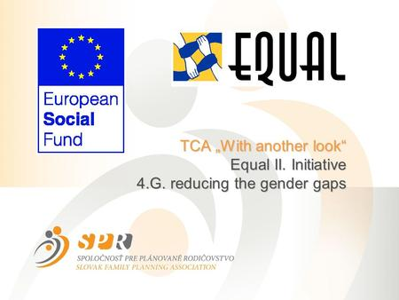 "TCA ""With another look"" Equal II. Initiative 4.G. reducing the gender gaps."