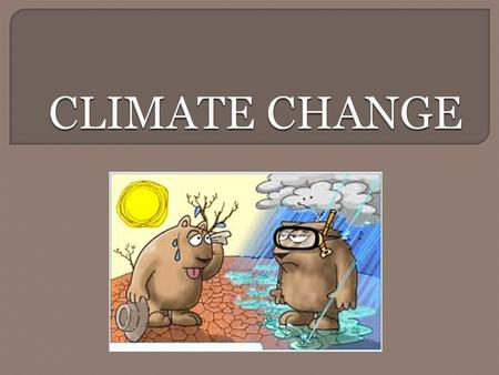  Climate change is a significant and lasting change in the weather patterns over periods ranging from decades to millions of years.