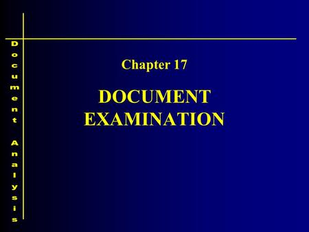 Chapter 17 DOCUMENT EXAMINATION.