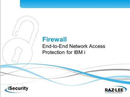 Firewall End-to-End Network Access Protection for IBM i.