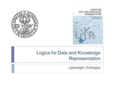 LDK R Logics for Data and Knowledge Representation Lightweight Ontologies.