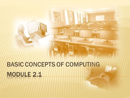 BASIC CONCEPTS OF COMPUTING.  What is a computer? What is a computer?  An expanded model of a computer An expanded model of a computer  The role of.