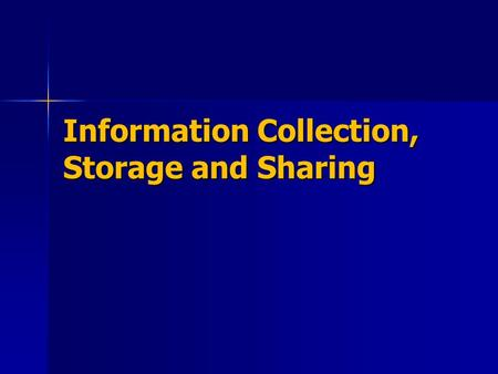 Information Collection, Storage and Sharing. The use of computers have made it easier than before, to collect, store and share large amounts of information.