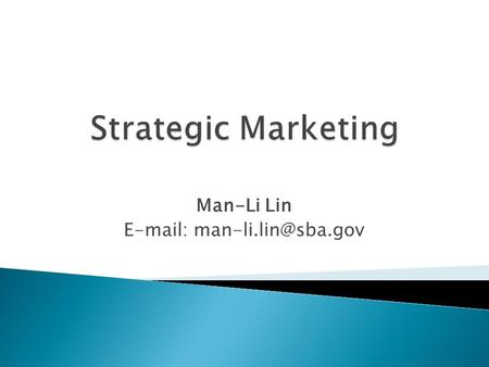 Man-Li Lin    Products and services must satisfy customer needs  In a slowing economy, marketing efforts should be more creative.