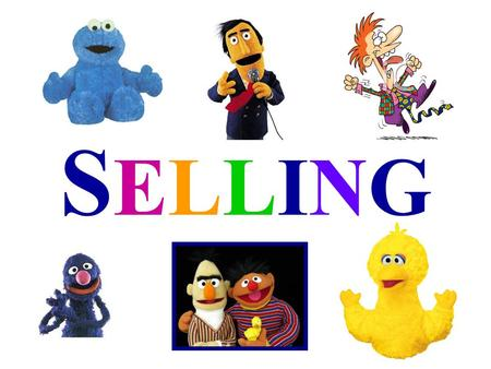 SELLINGSELLING. Advertising THE ART OF SELLING Product, Place, Price & Promotion We need to always keep in the back of our mind the goals and tasks of.