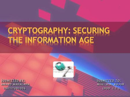 Agenda Definitions Why cryptography is important? Available technologies Benefits & problems.