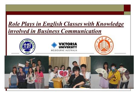 Role Plays in English Classes with Knowledge involved in Business Communication.
