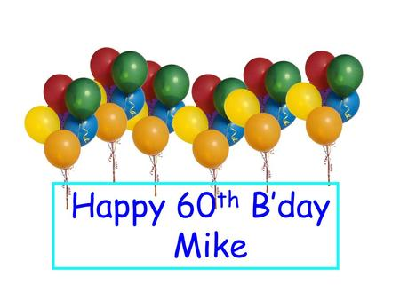 Happy 60 th B'day Mike. Lower bounds, anyone? Avi Wigderson Institute for Advanced Study.