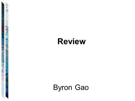 Review Byron Gao. Overview Theory of computation: central areas: Automata, Computability, Complexity Computability: Is the problem solvable? –solvable.