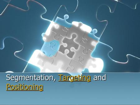 Segmentation, Targeting and PositioningTargeting Positioning Segmentation, Targeting and PositioningTargeting Positioning.