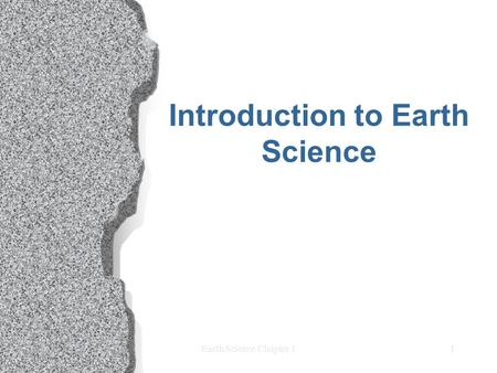 Earth Science Chapter 11 Introduction to Earth Science.