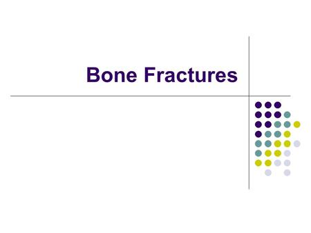 Bone Fractures. Bone fractures Question: What is the difference between a bone fracture and a bone break?