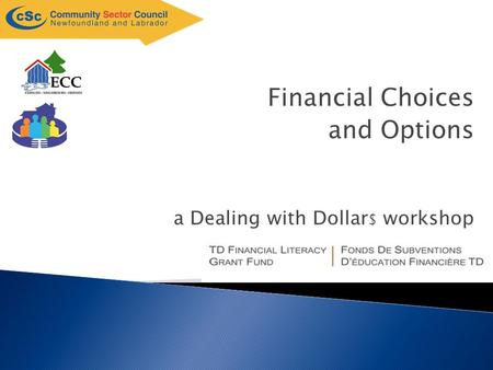 A Dealing with Dollar $ workshop Financial Choices and Options.