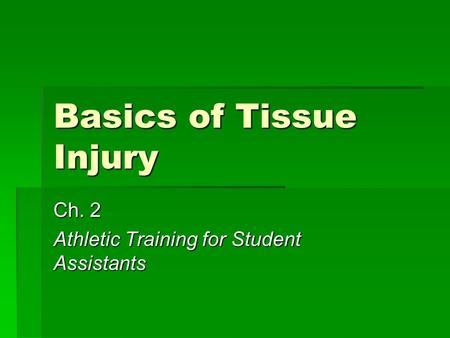 Basics of Tissue Injury