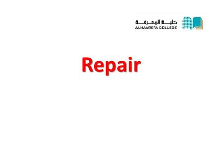 Repair. * Definition: Replacement of damaged tissue with new healthy living tissue.