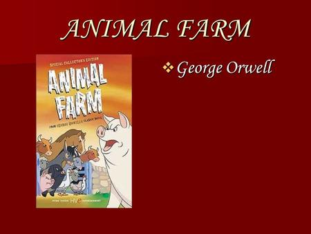 Why did George Orwell Write Animal Farm
