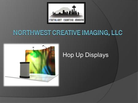 Hop Up Displays. Hop Up Facts  Manufactured in China with US oversight  Printing in the US  Lifetime Warranty on Frame  Durable Frame Design  Full.
